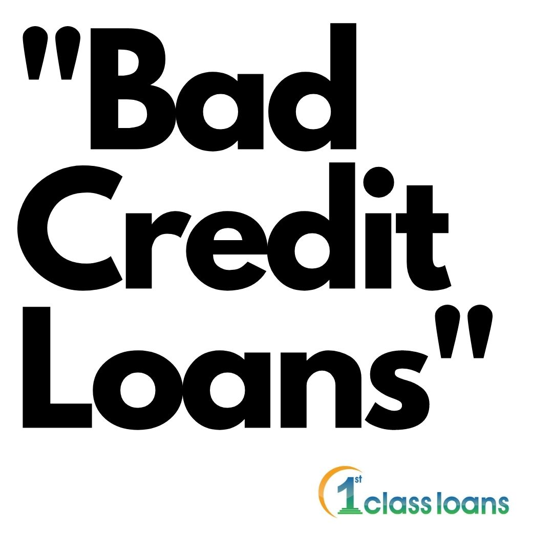 Bad credit loans by 1st Class Loans