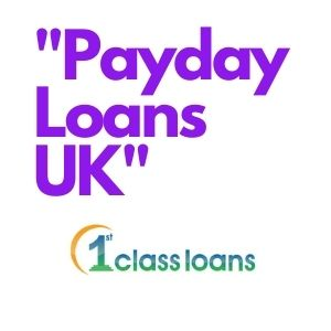 Payday loans UK by 1st Class Loans