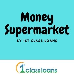 Money Supermarket Loans | 1st Class Loans